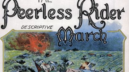 "This sheet music for ""The Peerless Rider March"" was inspired by the often repeated but completely fictitious tale of Daniel Peyton, who was said to have ridden on a horse through the Conemaugh Valley to warn Johnstown residents about the impending flood."